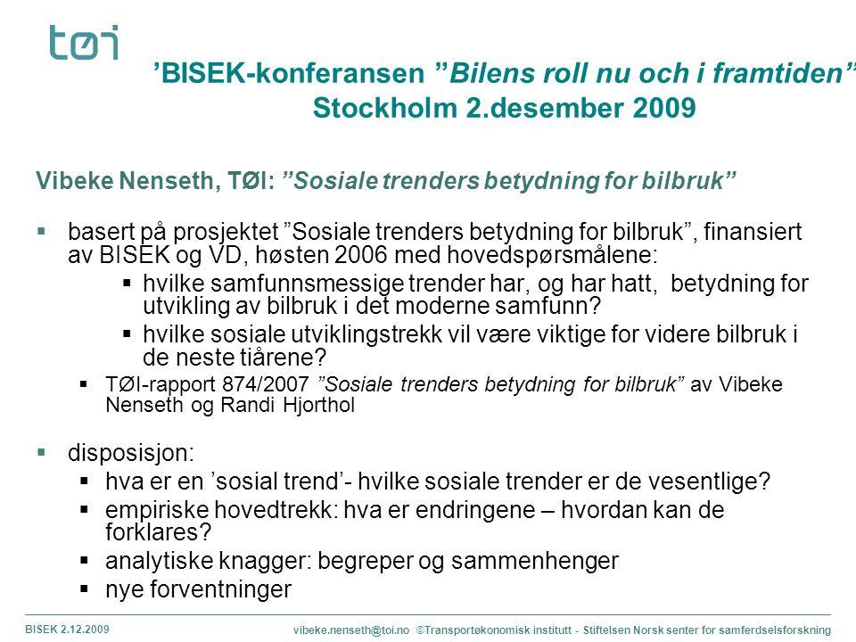 """Vibeke Nenseth, TØI: """"Sosiale trenders betydning for bilbruk""""  basert på prosjektet """"Sosiale trenders betydning for bilbruk"""", finansiert av BISEK og"""