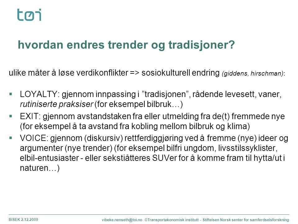 hvordan endres trender og tradisjoner? ulike måter å løse verdikonflikter => sosiokulturell endring (giddens, hirschman):  LOYALTY: gjennom innpassin