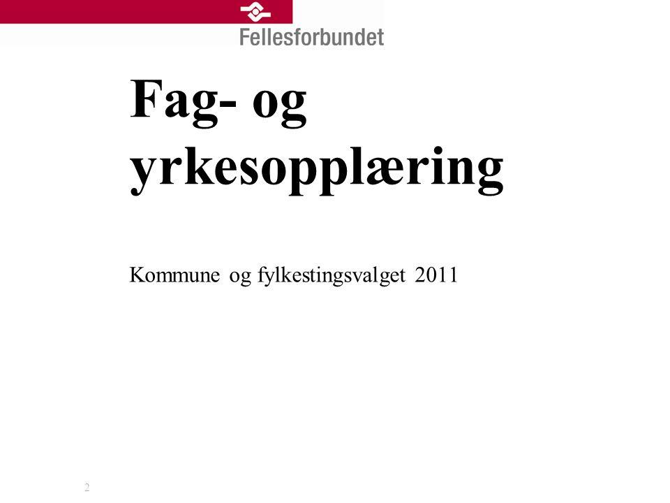 2 Kommune og fylkestingsvalget 2011 Fag- og yrkesopplæring