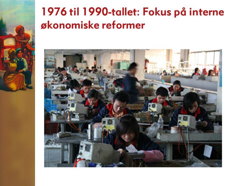 1976 til 1990-tallet: Fokus på interne økonomiske reformer