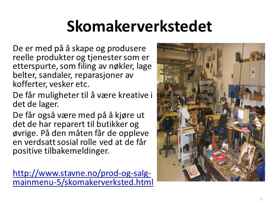 Skomakerverkstedet De er med på å skape og produsere reelle produkter og tjenester som er etterspurte, som filing av nøkler, lage belter, sandaler, re
