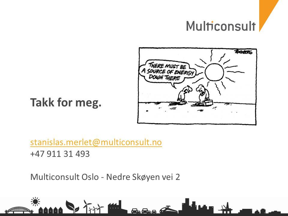 multiconsult.no Takk for meg. stanislas.merlet@multiconsult.no +47 911 31 493 Multiconsult Oslo - Nedre Skøyen vei 2