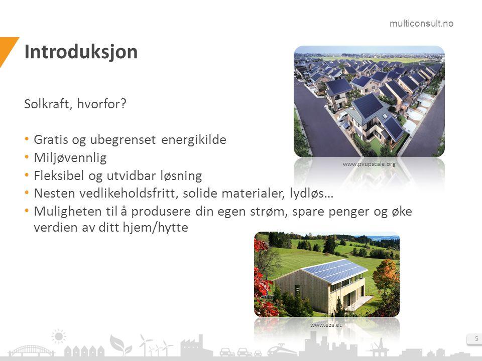 multiconsult.no 5 Solkraft, hvorfor? • Gratis og ubegrenset energikilde • Miljøvennlig • Fleksibel og utvidbar løsning • Nesten vedlikeholdsfritt, sol