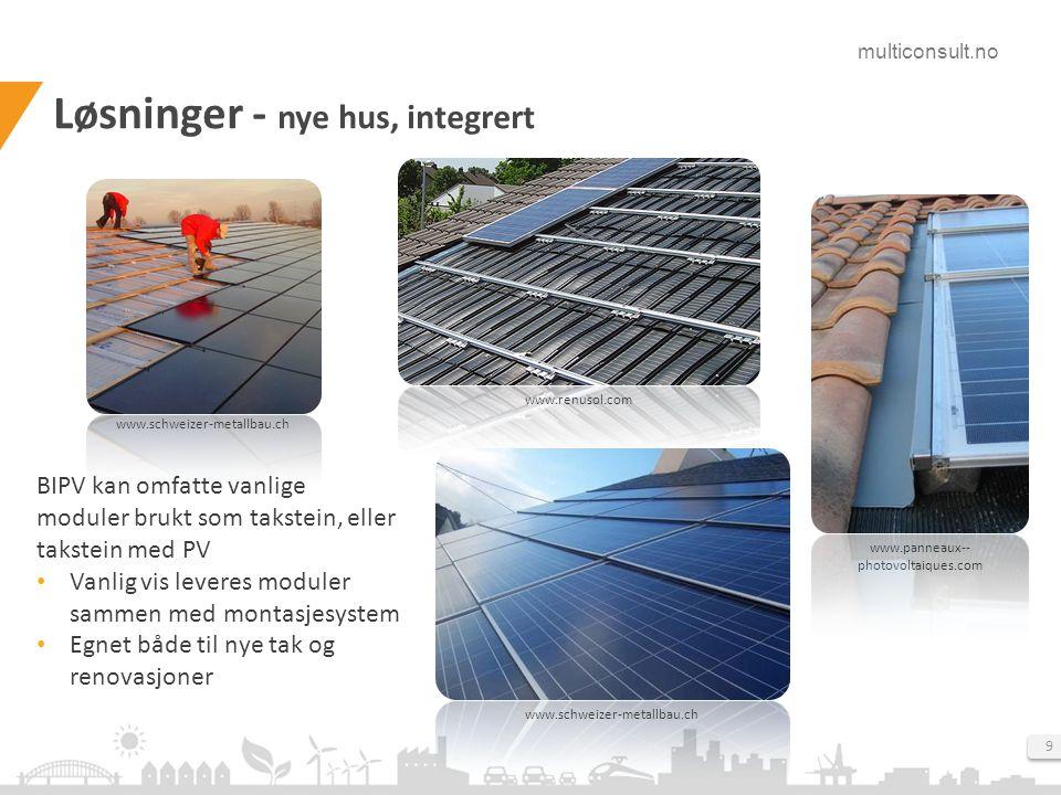 multiconsult.no 9 Løsninger - nye hus, integrert www.schweizer-metallbau.ch www.renusol.com www.schweizer-metallbau.ch www.panneaux-- photovoltaiques.