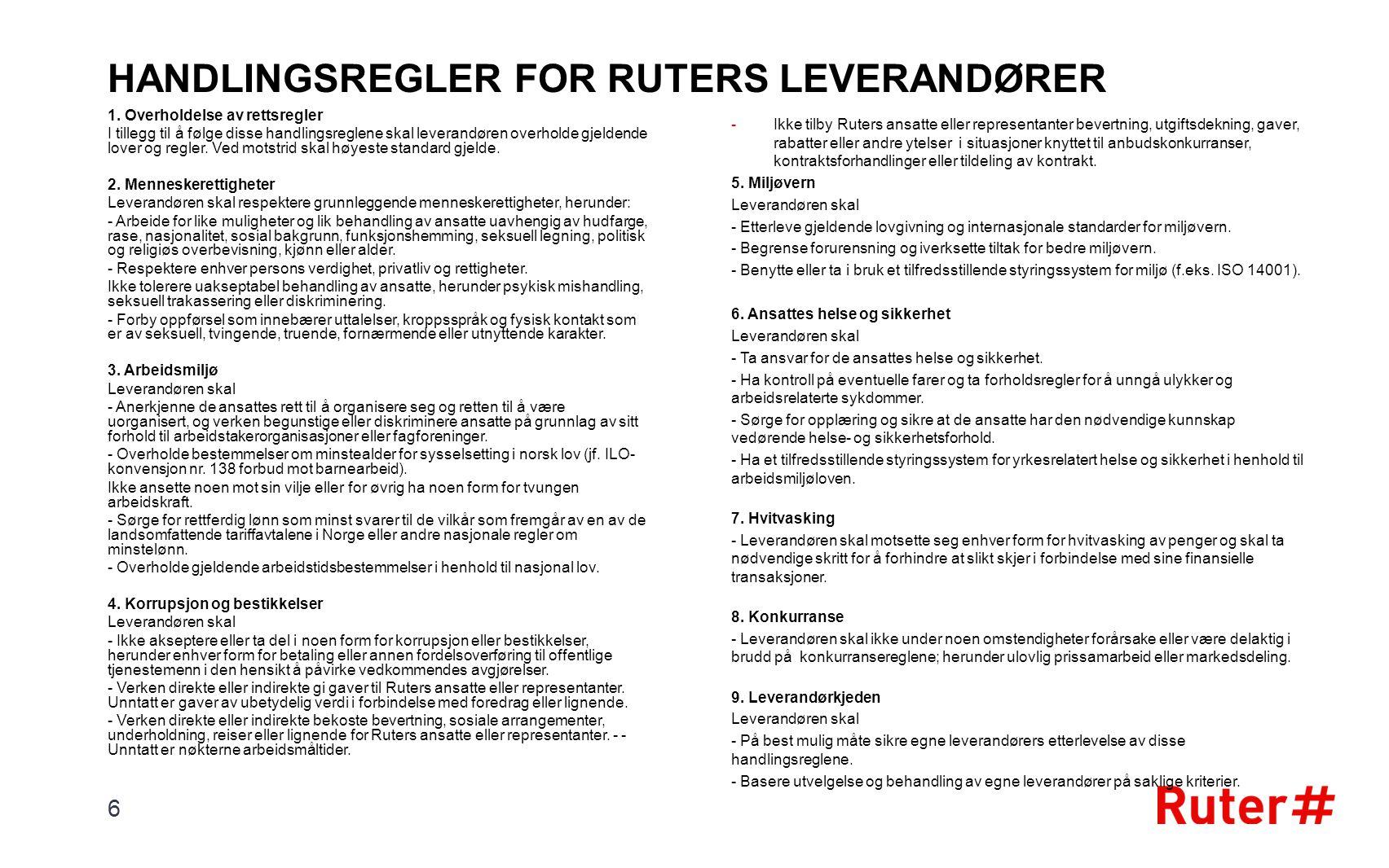 HANDLINGSREGLER FOR RUTERS LEVERANDØRER 1. Overholdelse av rettsregler I tillegg til å følge disse handlingsreglene skal leverandøren overholde gjelde