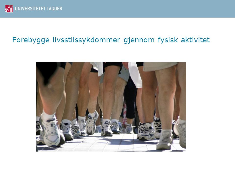 Forebygge livsstilssykdommer gjennom fysisk aktivitet