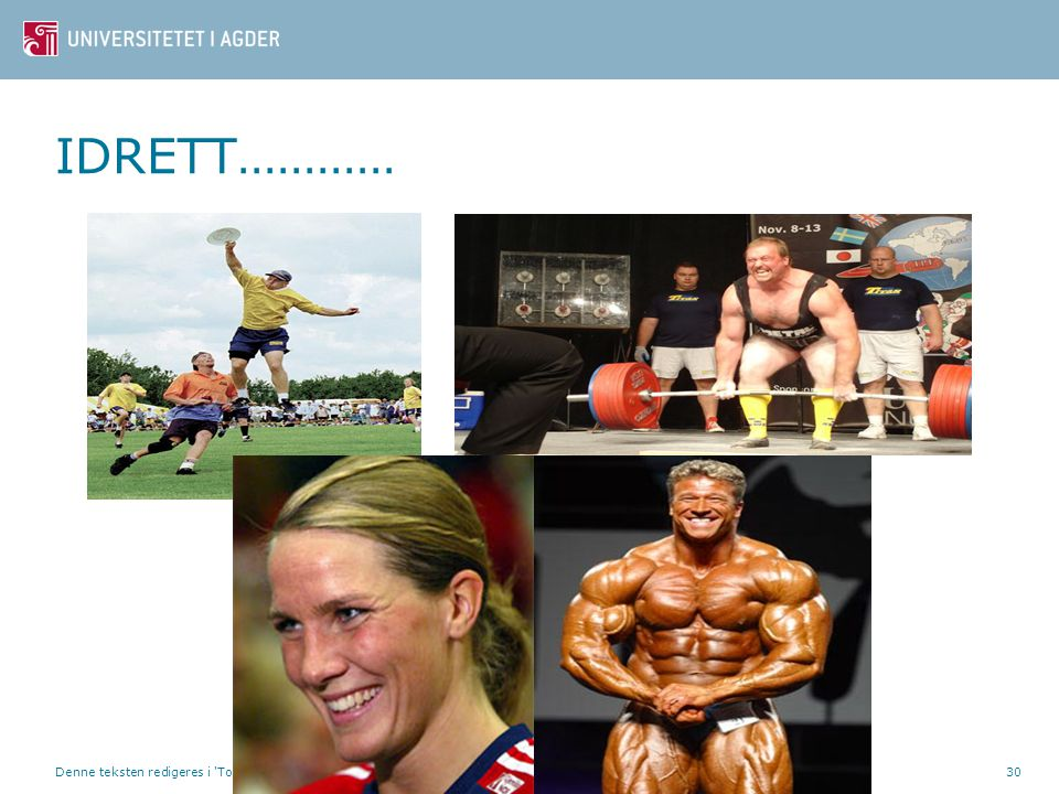 Denne teksten redigeres i 'Topptekst og Bunntekst'30 IDRETT………… e idrettsfaglig utdanning