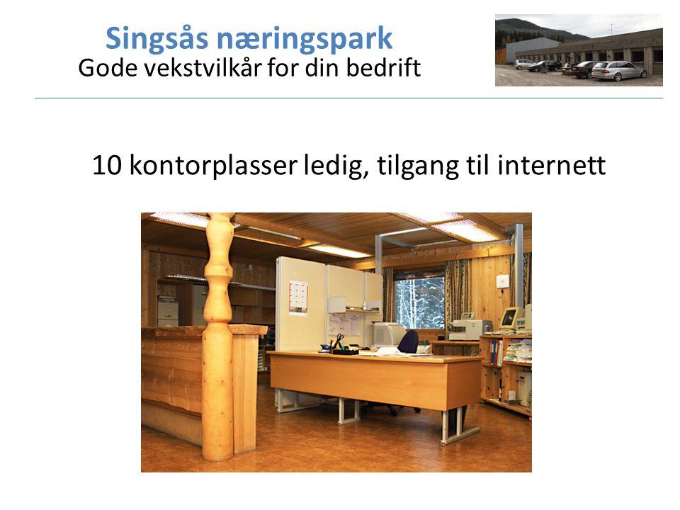 Singsås næringspark Gode vekstvilkår for din bedrift 10 kontorplasser ledig, tilgang til internett
