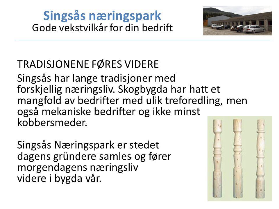 TRADISJONENE FØRES VIDERE Singsås har lange tradisjoner med forskjellig næringsliv.