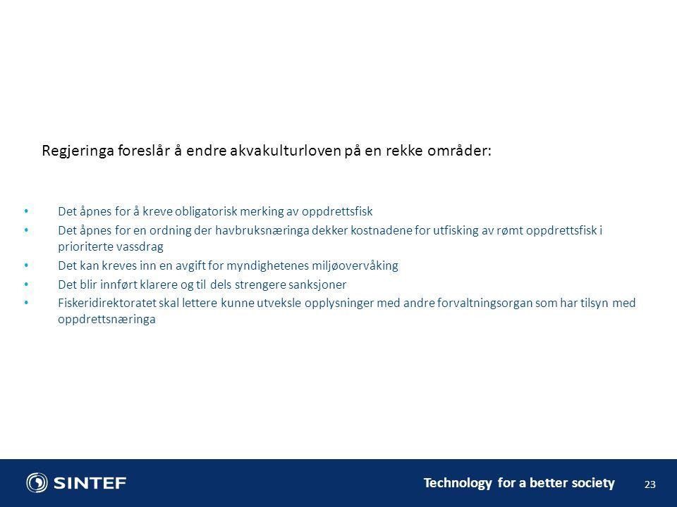 Technology for a better society 23 • Det åpnes for å kreve obligatorisk merking av oppdrettsfisk • Det åpnes for en ordning der havbruksnæringa dekker