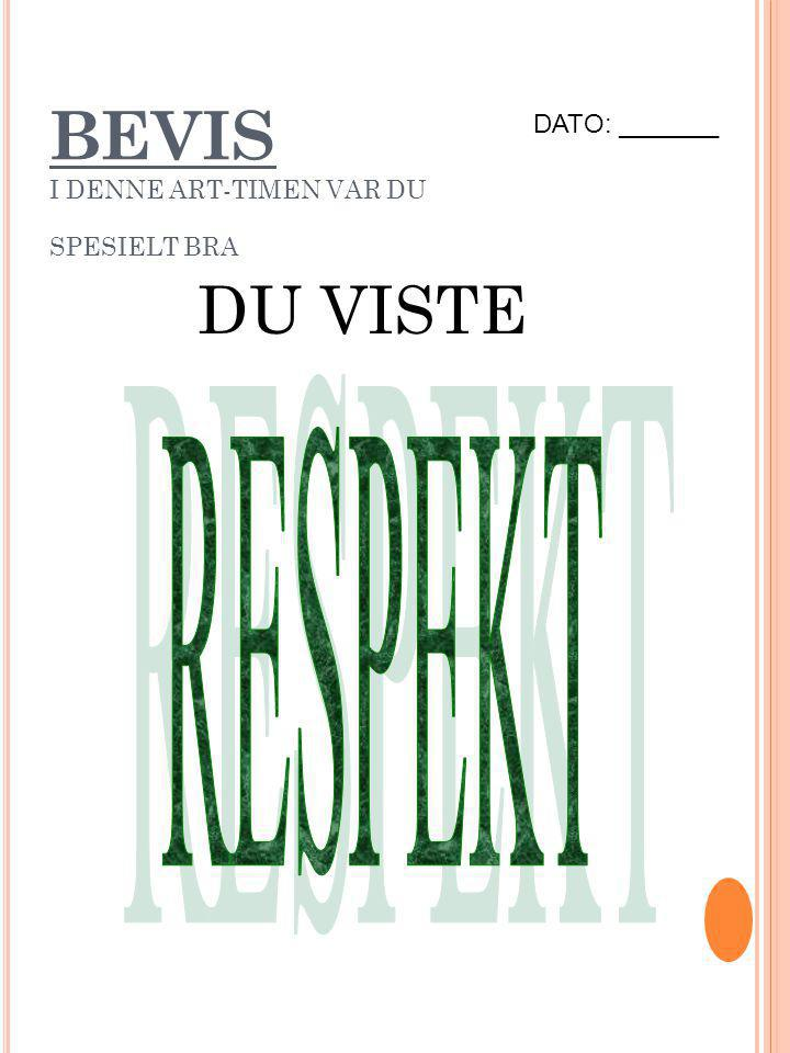 BEVIS I DENNE ART-TIMEN VAR DU SPESIELT BRA DATO: _______