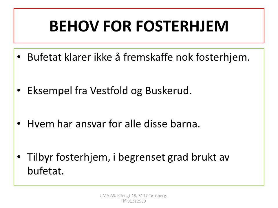 BEHOV FOR FOSTERHJEM • Bufetat klarer ikke å fremskaffe nok fosterhjem.