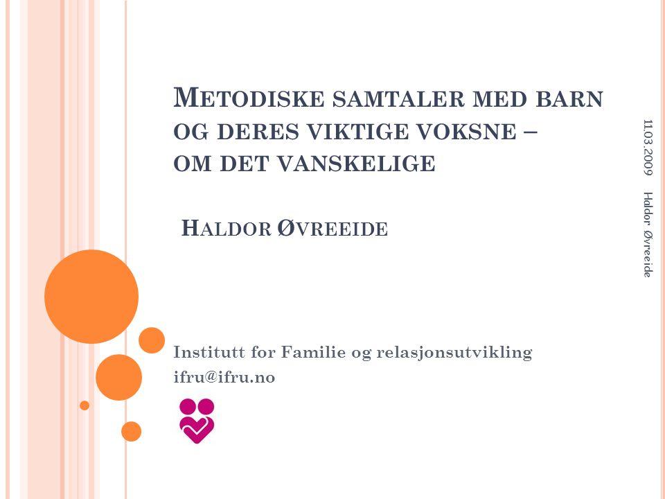 L A DET TREDJE A NSIKTET UTTRYKKE SEG SAMMEN MED BARNET 11.03.2009 Haldor Øvreeide