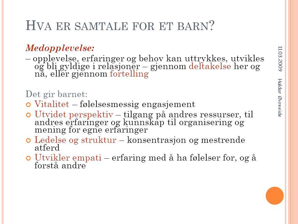 D IALOGEN MATCHER SINNETS STRUKTUR 11.03.2009 Haldor Øvreeide