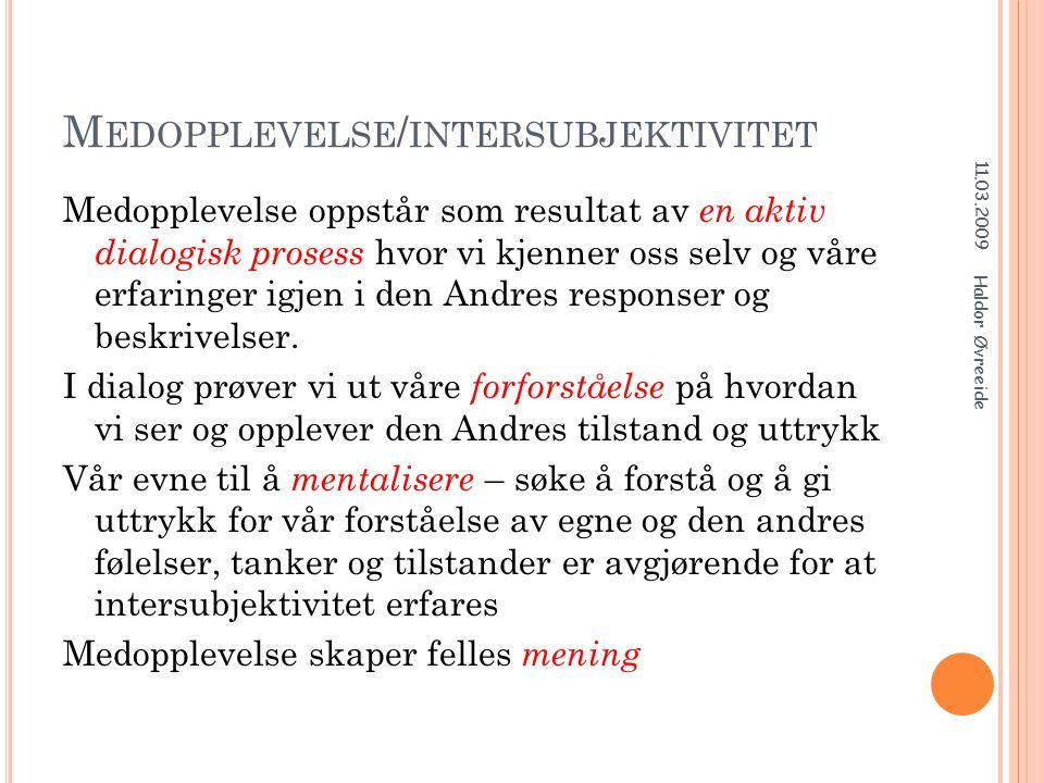 O MSORGSTRIADEN Foreldre kontroll Vi engasjere/facilitere assistere/kompensere Barn 11.03.2009 Haldor Øvreeide