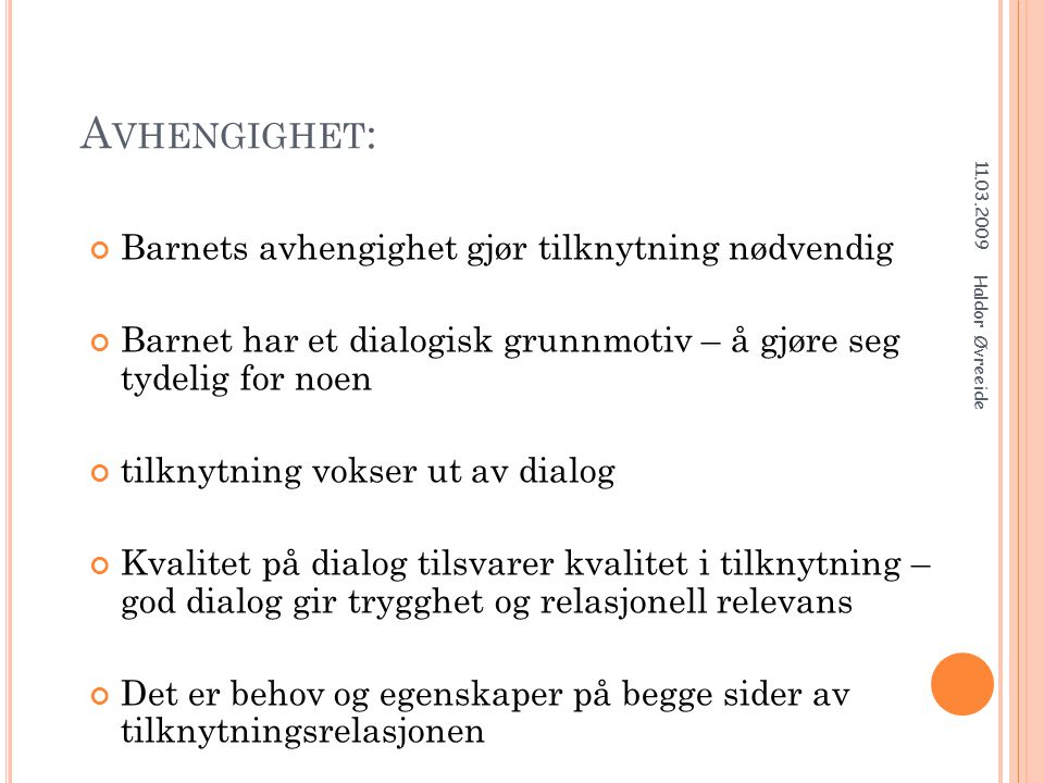 B ARNET DANNER MENING I RELASJONER 11.03.2009 Haldor Øvreeide