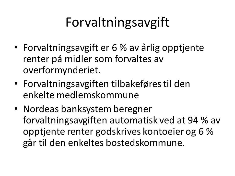 Forvaltningsavgift • Forvaltningsavgift er 6 % av årlig opptjente renter på midler som forvaltes av overformynderiet. • Forvaltningsavgiften tilbakefø