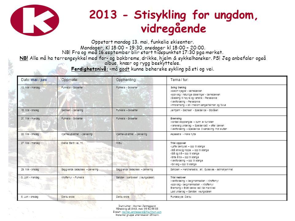 Dato: mai / juniOppmøte:Opphenting:Tema / tur: 13. Mai - mandagFunkelia - Skisenter Sving trening -slalom kjegler - barnebakken -sporvalg / naturlige