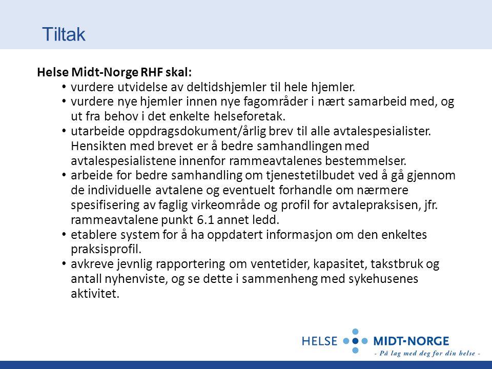 Tiltak Helse Midt-Norge RHF skal: • vurdere utvidelse av deltidshjemler til hele hjemler. • vurdere nye hjemler innen nye fagområder i nært samarbeid