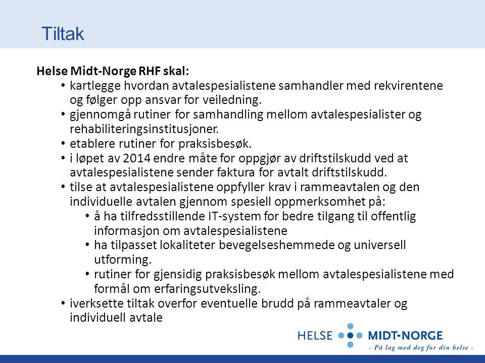 Tiltak Helse Midt-Norge RHF skal: • kartlegge hvordan avtalespesialistene samhandler med rekvirentene og følger opp ansvar for veiledning. • gjennomgå