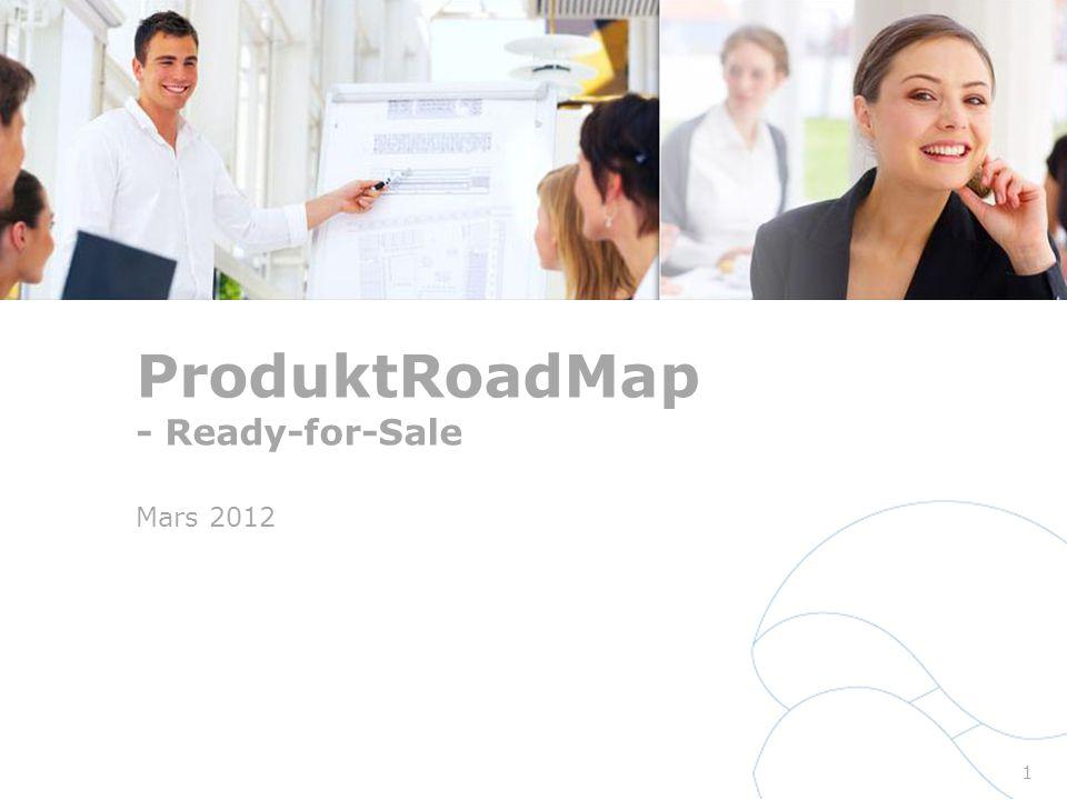 ProduktRoadMap - Ready-for-Sale Mars 2012 1