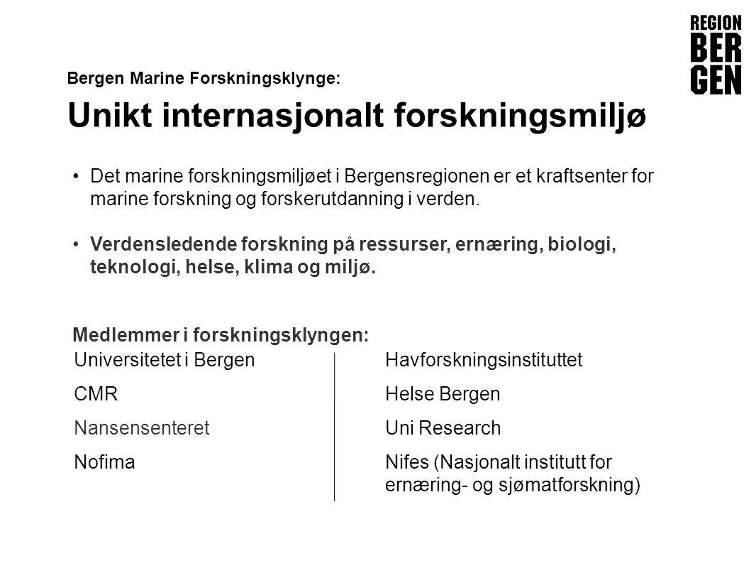 Insert company logo here Bergen Marine Forskningsklynge: Unikt internasjonalt forskningsmiljø •Det marine forskningsmiljøet i Bergensregionen er et kraftsenter for marine forskning og forskerutdanning i verden.