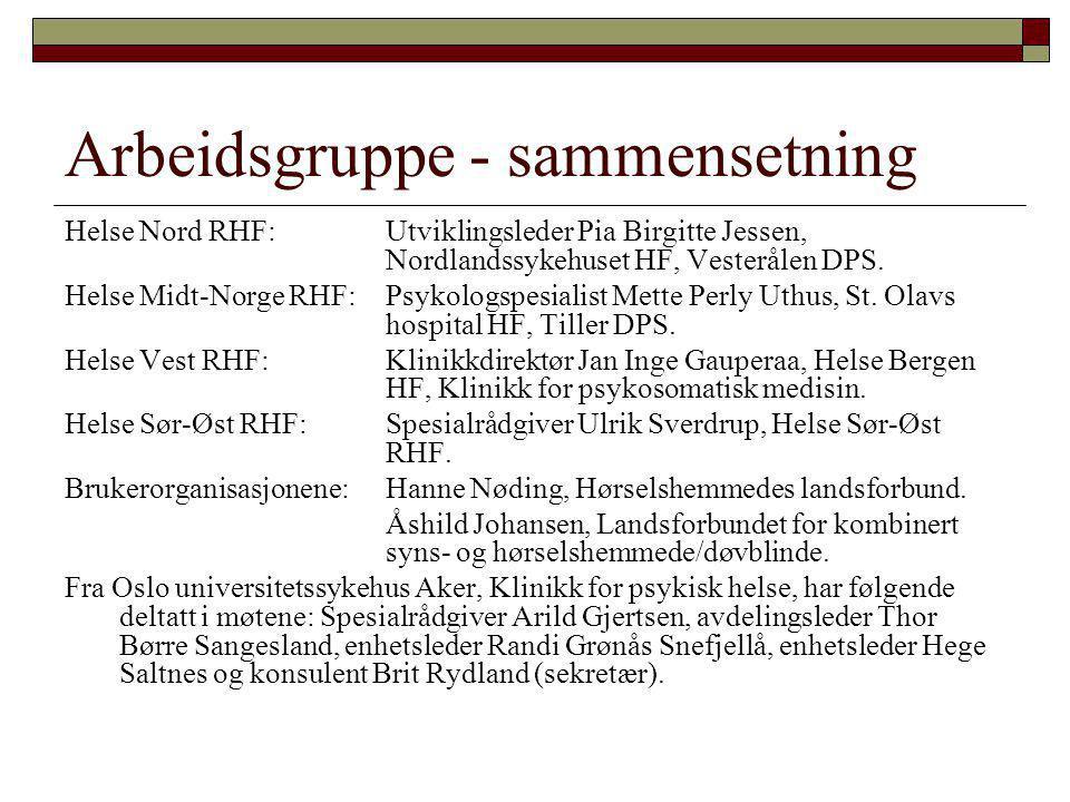Arbeidsgruppe - sammensetning Helse Nord RHF: Utviklingsleder Pia Birgitte Jessen, Nordlandssykehuset HF, Vesterålen DPS. Helse Midt-Norge RHF:Psykolo