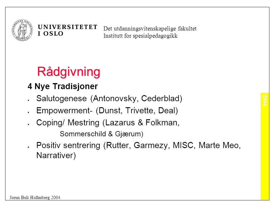 2004 Det utdanningsvitenskapelige fakultet Institutt for spesialpedagogikk Jorun Buli Hollmberg 2004 Rådgivning Hva er rådgivning .