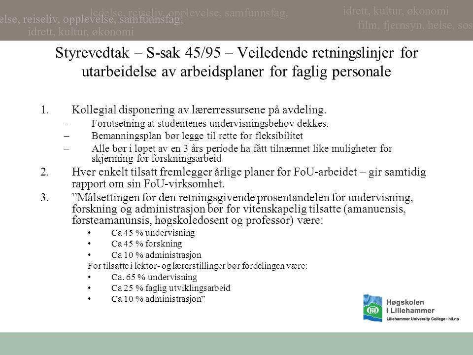 Styrevedtak – S-sak 45/95 – Veiledende retningslinjer for utarbeidelse av arbeidsplaner for faglig personale 1.Kollegial disponering av lærerressursen