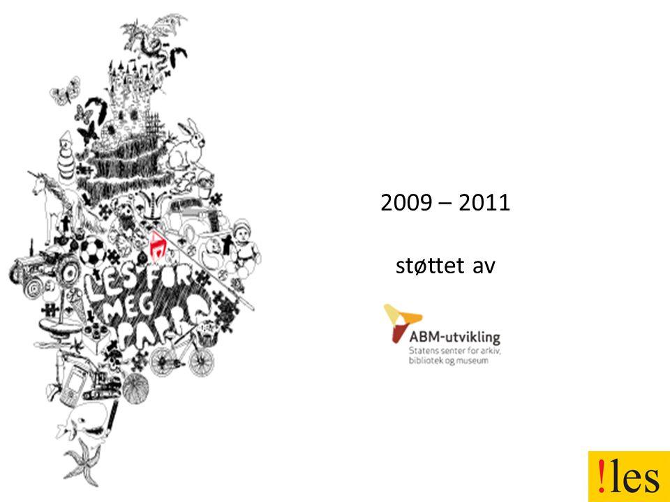 2009 – 2011 støttet av