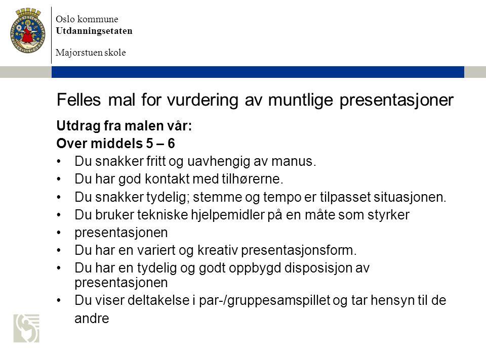 Oslo kommune Utdanningsetaten Majorstuen skole 8 Spørsmål?