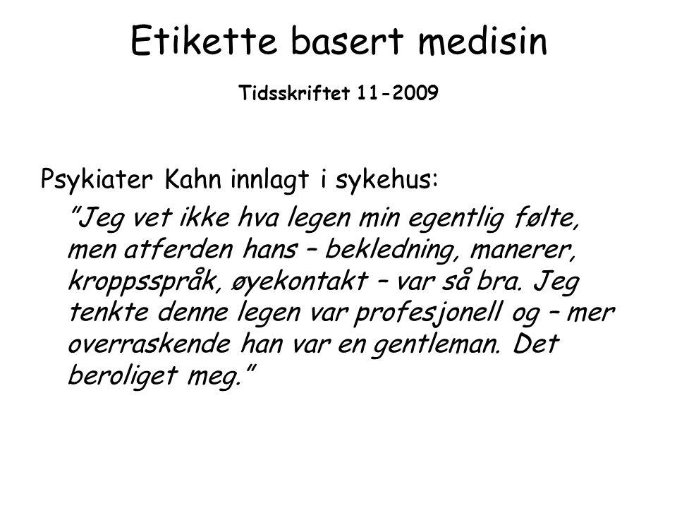 """Etikette basert medisin Tidsskriftet 11-2009 Psykiater Kahn innlagt i sykehus: """"Jeg vet ikke hva legen min egentlig følte, men atferden hans – bekledn"""