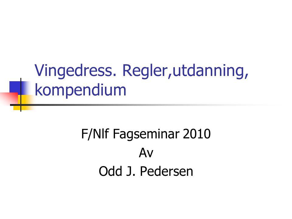 Vingedress. Regler,utdanning, kompendium F/Nlf Fagseminar 2010 Av Odd J. Pedersen