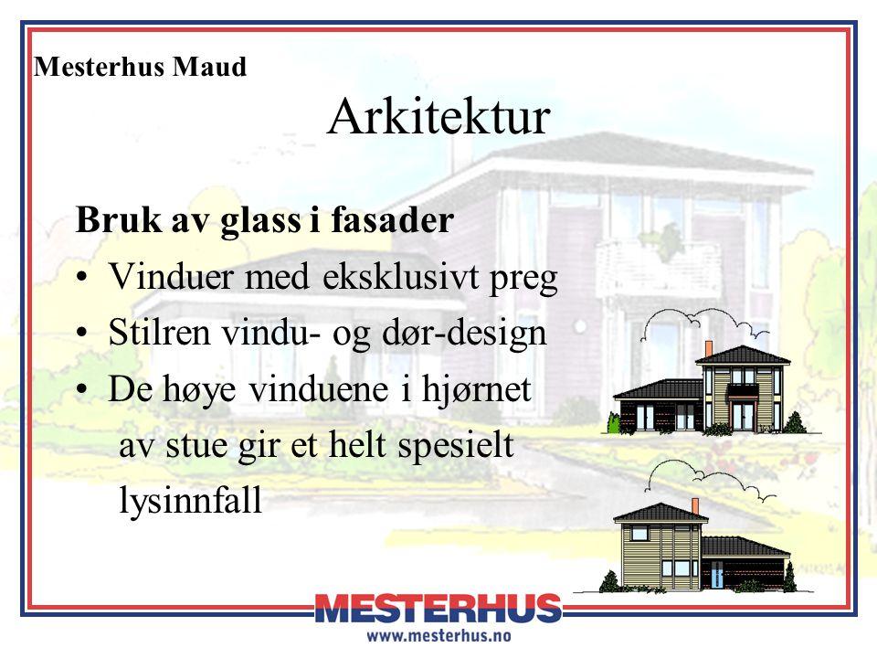 Mesterhus Maud Arkitektur Bruk av glass i fasader •Vinduer med eksklusivt preg •Stilren vindu- og dør-design •De høye vinduene i hjørnet av stue gir e