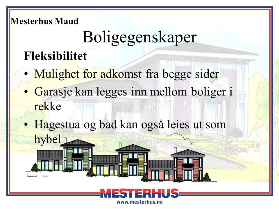 Mesterhus Maud Boligegenskaper Fleksibilitet •Mulighet for adkomst fra begge sider •Garasje kan legges inn mellom boliger i rekke •Hagestua og bad kan