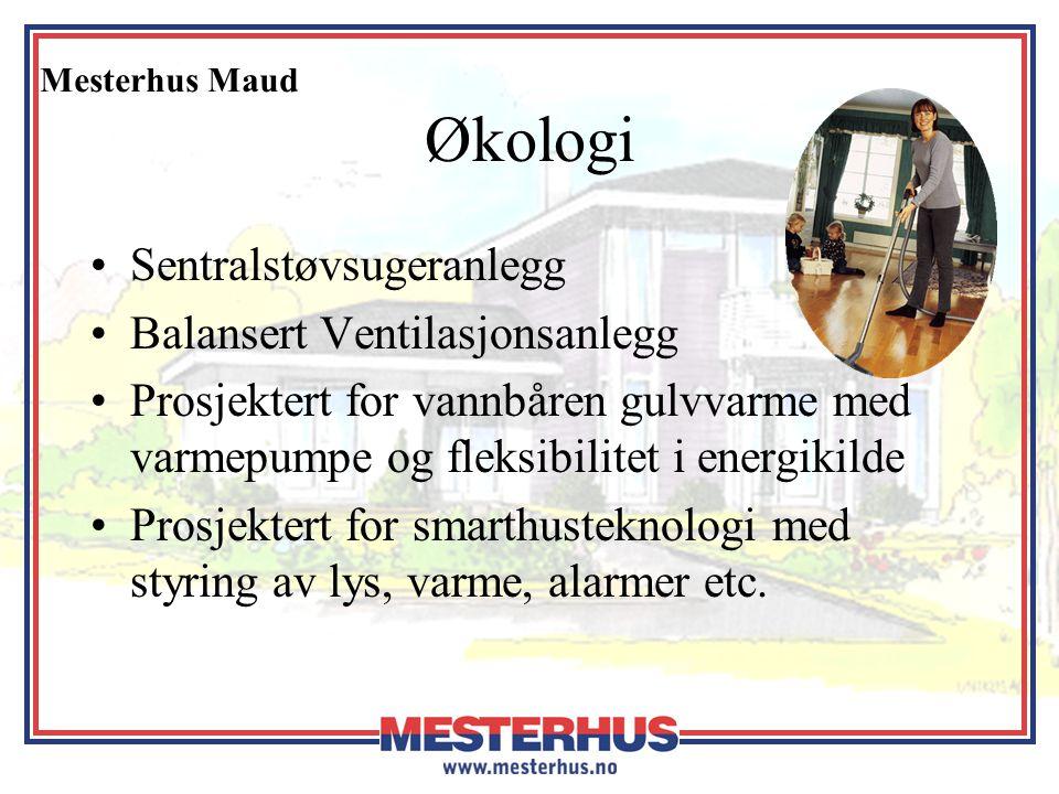 Mesterhus Maud Økologi •Sentralstøvsugeranlegg •Balansert Ventilasjonsanlegg •Prosjektert for vannbåren gulvvarme med varmepumpe og fleksibilitet i en