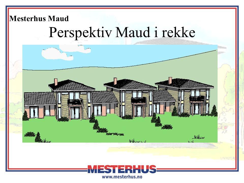 Mesterhus Maud Perspektiv Maud i rekke