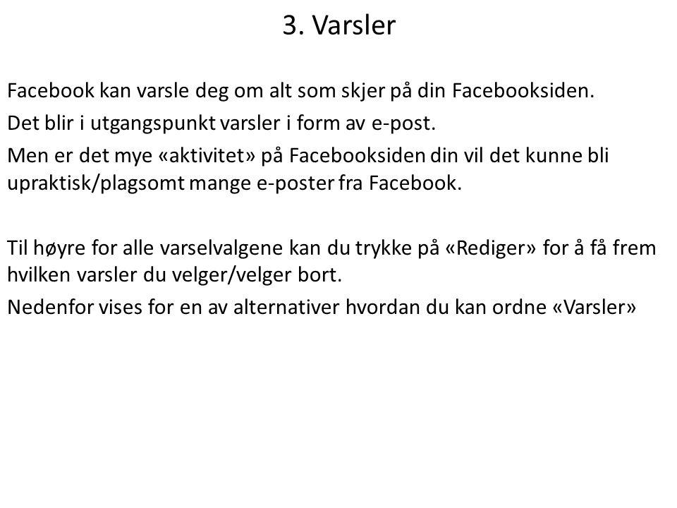 3.Varsler Facebook kan varsle deg om alt som skjer på din Facebooksiden.