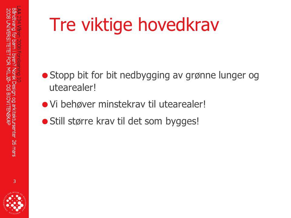 UNIVERSITETET FOR MILJØ- OG BIOVITENSKAP Båndtvang for barn i byen.