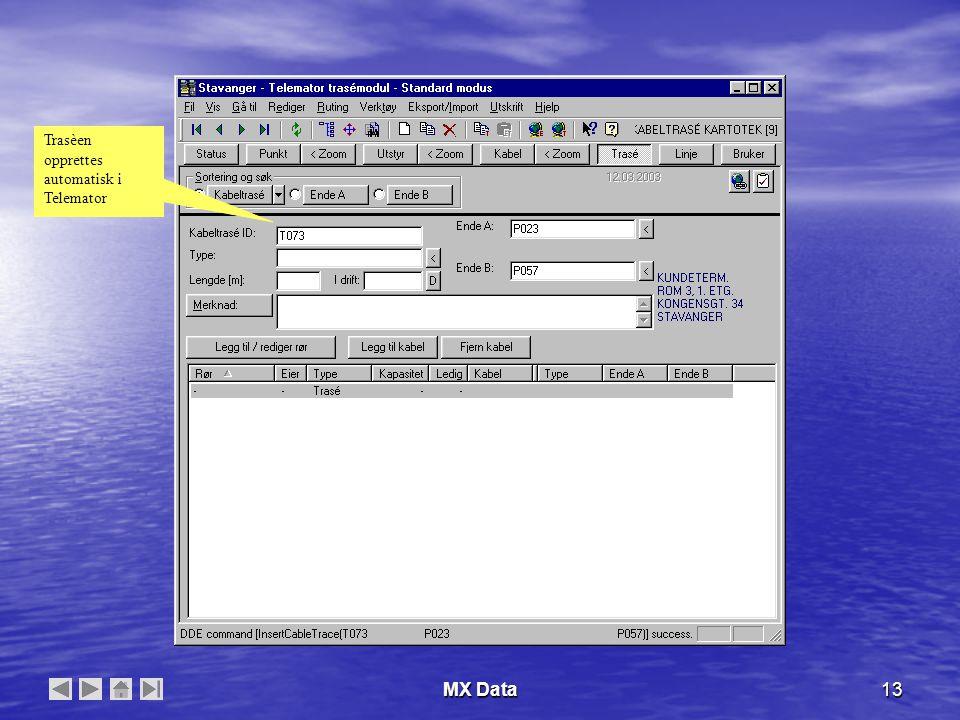 MX Data13 Trasèen opprettes automatisk i Telemator