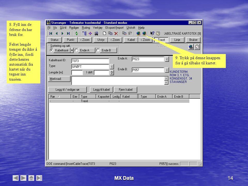 MX Data14 8. Fyll inn de feltene du har bruk for.