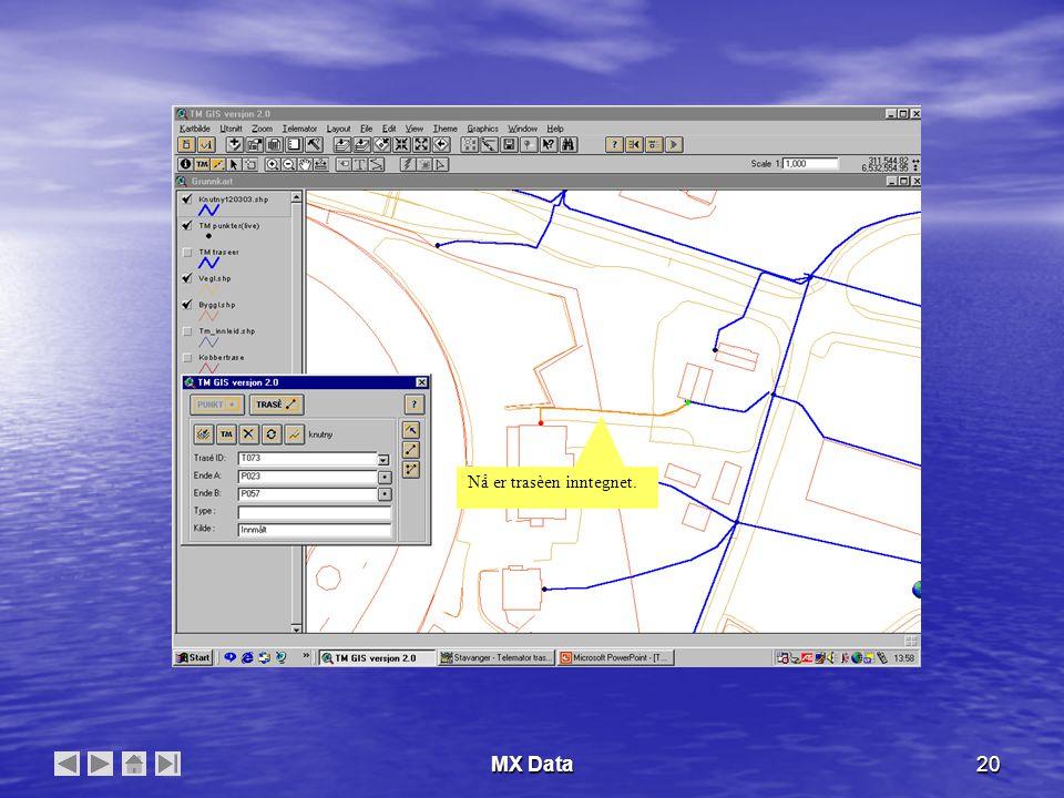 MX Data20 Nå er trasèen inntegnet.