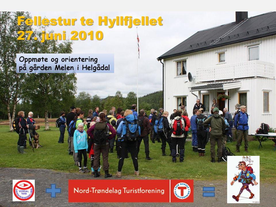 Fellestur te Hyllfjellet 27. juni 2010 Oppmøte og orientering på gården Melen i Helgådal