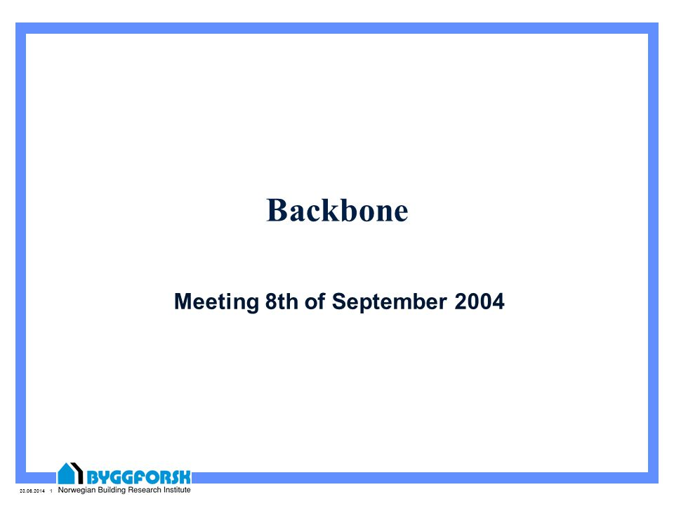 23.06.2014 1 Backbone Meeting 8th of September 2004