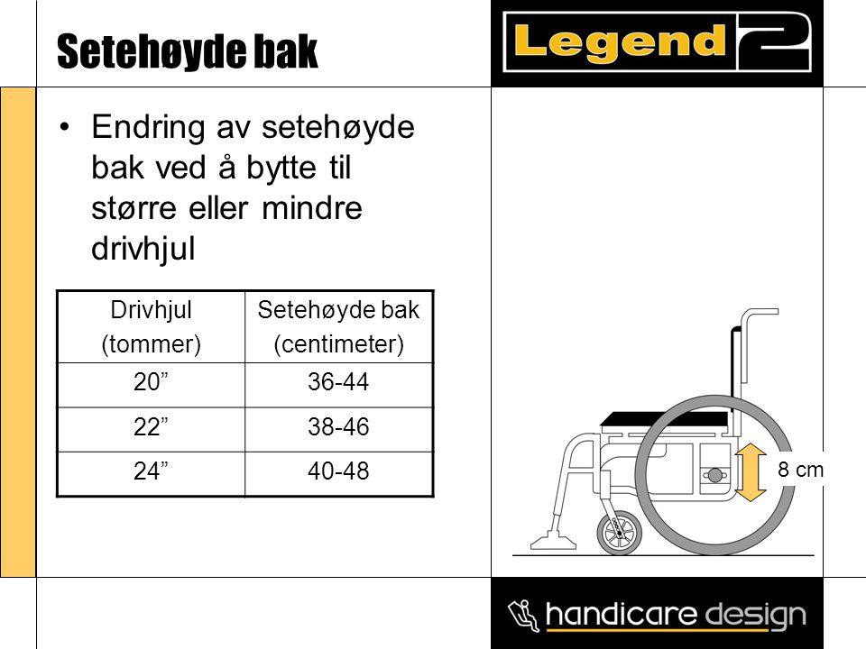 Setehøyde bak •Endring av setehøyde bak ved å bytte til større eller mindre drivhjul Drivhjul (tommer) Setehøyde bak (centimeter) 20 36-44 22 38-46 24 40-48 8 cm