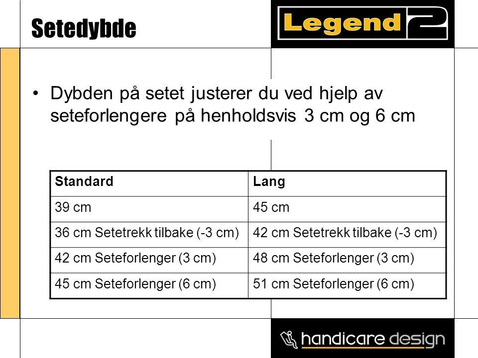 Setedybde •Dybden på setet justerer du ved hjelp av seteforlengere på henholdsvis 3 cm og 6 cm StandardLang 39 cm45 cm 36 cm Setetrekk tilbake (-3 cm)42 cm Setetrekk tilbake (-3 cm) 42 cm Seteforlenger (3 cm)48 cm Seteforlenger (3 cm) 45 cm Seteforlenger (6 cm)51 cm Seteforlenger (6 cm)