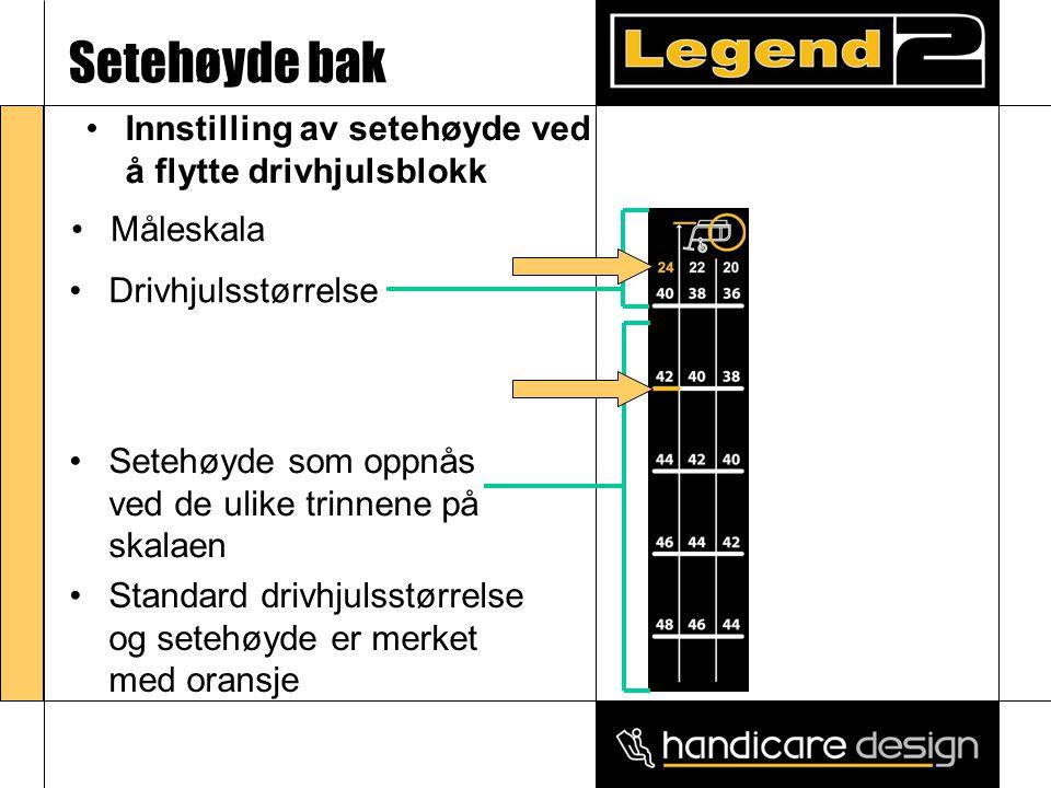 Setehøyde bak •Måleskala •Setehøyde som oppnås ved de ulike trinnene på skalaen •Drivhjulsstørrelse •Standard drivhjulsstørrelse og setehøyde er merke