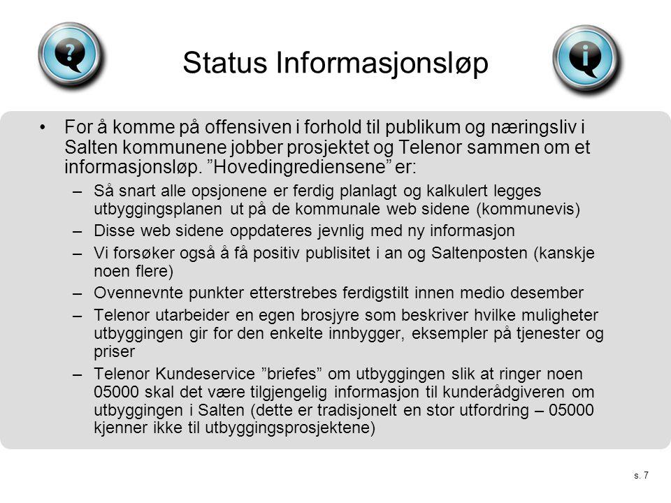 s. 8 Status utbyggingsplan •Telenor presenterer status: