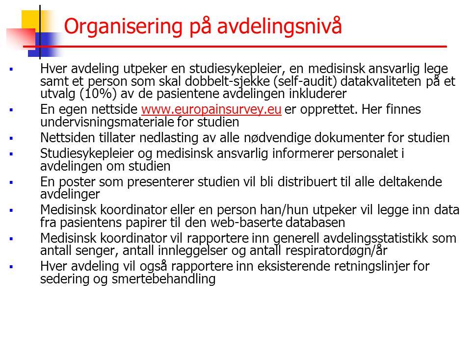 Organisering på avdelingsnivå  Hver avdeling utpeker en studiesykepleier, en medisinsk ansvarlig lege samt et person som skal dobbelt-sjekke (self-audit) datakvaliteten på et utvalg (10%) av de pasientene avdelingen inkluderer  En egen nettside www.europainsurvey.eu er opprettet.