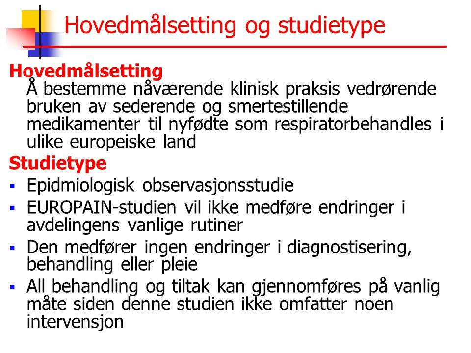 Hovedmålsetting og studietype Hovedmålsetting Å bestemme nåværende klinisk praksis vedrørende bruken av sederende og smertestillende medikamenter til